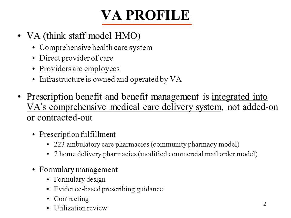 VA PROFILE VA (think staff model HMO)