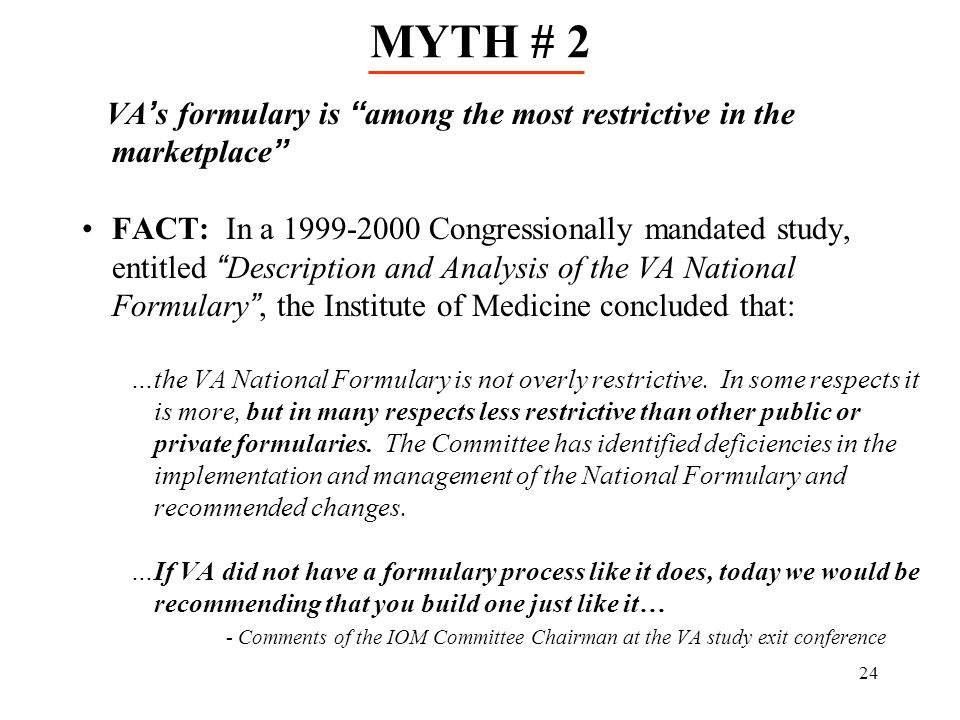 MYTH # 2 VA's formulary is among the most restrictive in the marketplace