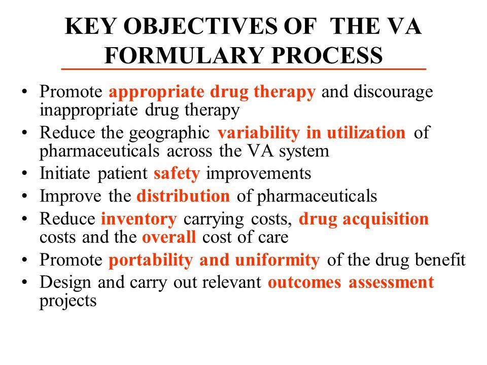 KEY OBJECTIVES OF THE VA FORMULARY PROCESS