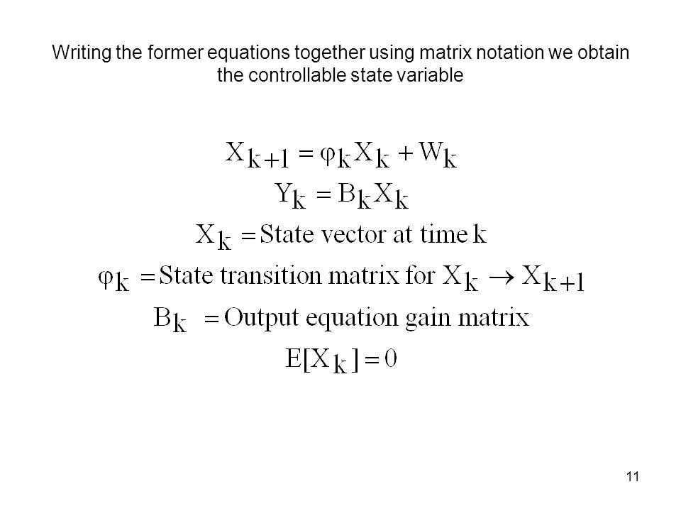 Writing the former equations together using matrix notation we obtain the controllable state variable