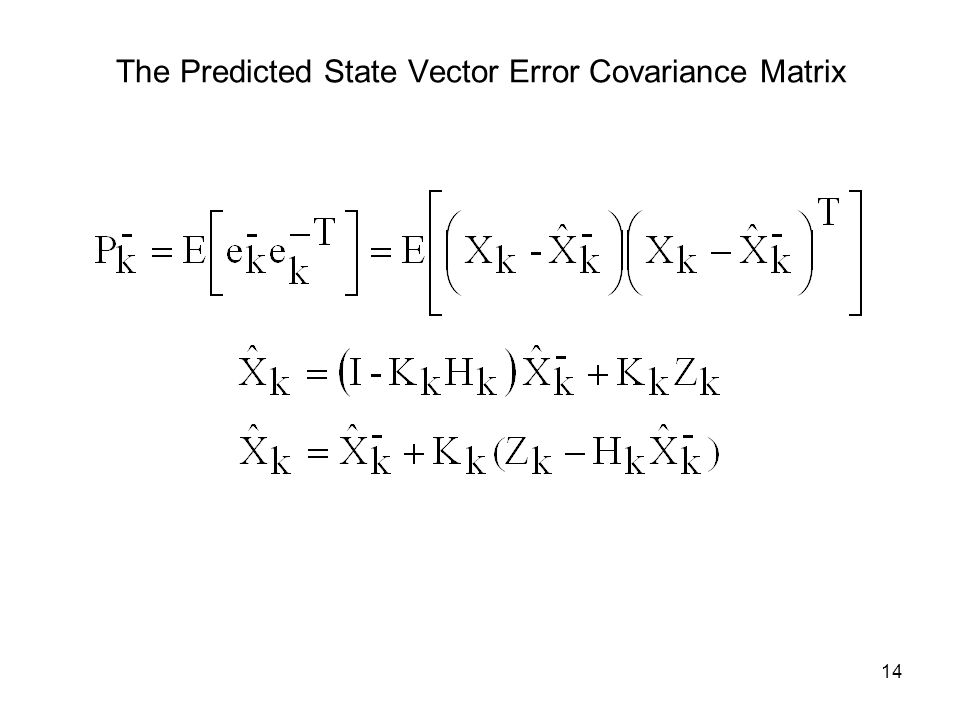 The Predicted State Vector Error Covariance Matrix
