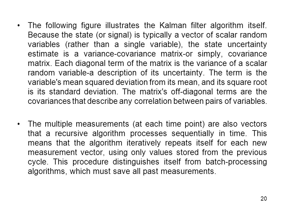 The following figure illustrates the Kalman filter algorithm itself