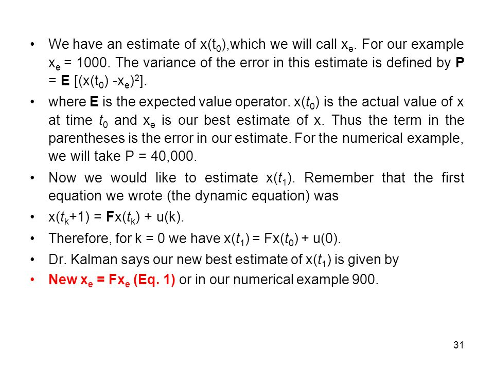 We have an estimate of x(t0),which we will call xe