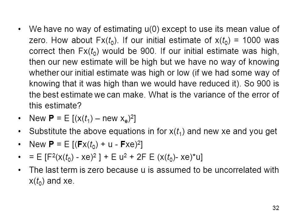 We have no way of estimating u(0) except to use its mean value of zero