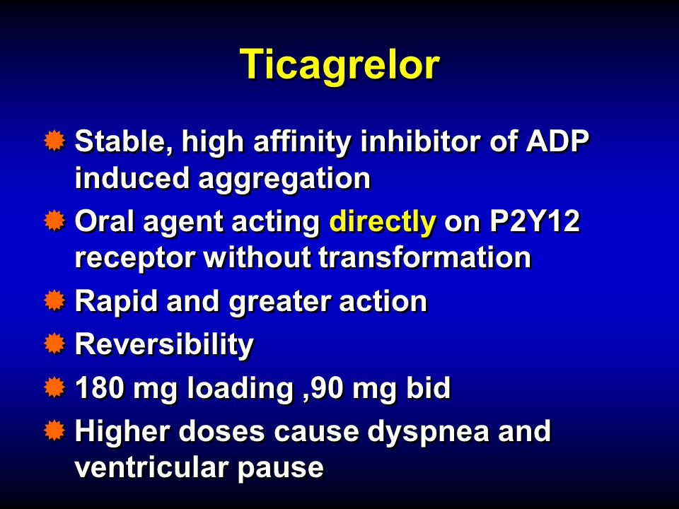 Ticagrelor Stable, high affinity inhibitor of ADP induced aggregation