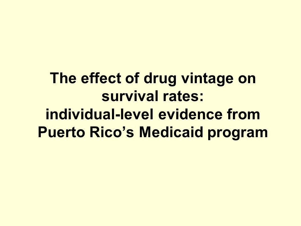 The effect of drug vintage on survival rates: individual-level evidence from Puerto Rico's Medicaid program
