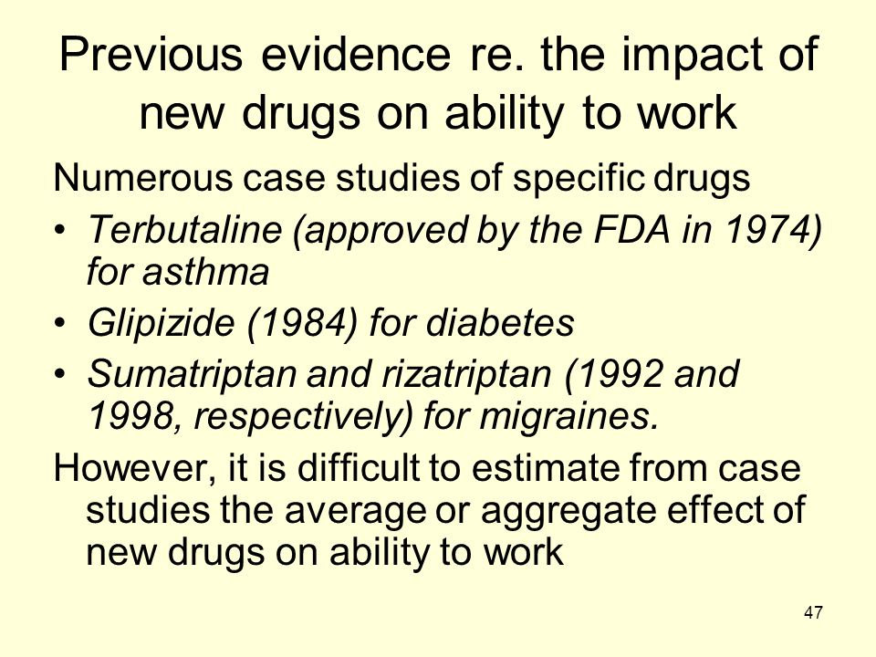 Previous evidence re. the impact of new drugs on ability to work