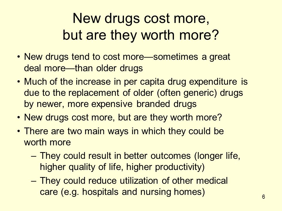 New drugs cost more, but are they worth more