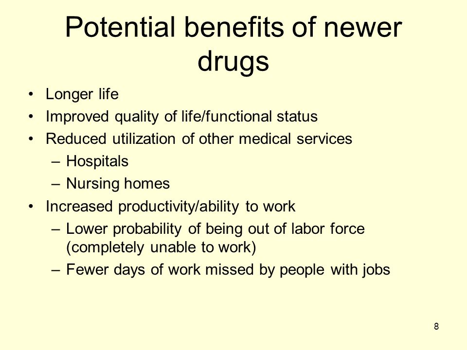 Potential benefits of newer drugs