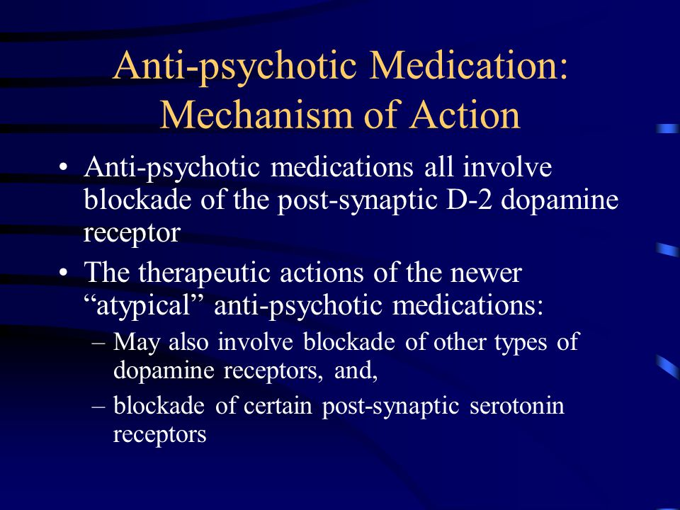 Anti-psychotic Medication: Mechanism of Action