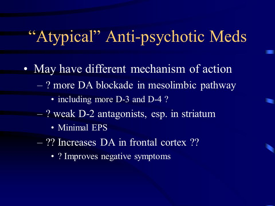 Atypical Anti-psychotic Meds