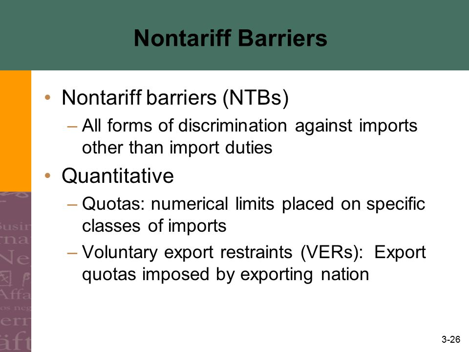 Nontariff Barriers Nontariff barriers (NTBs) Quantitative