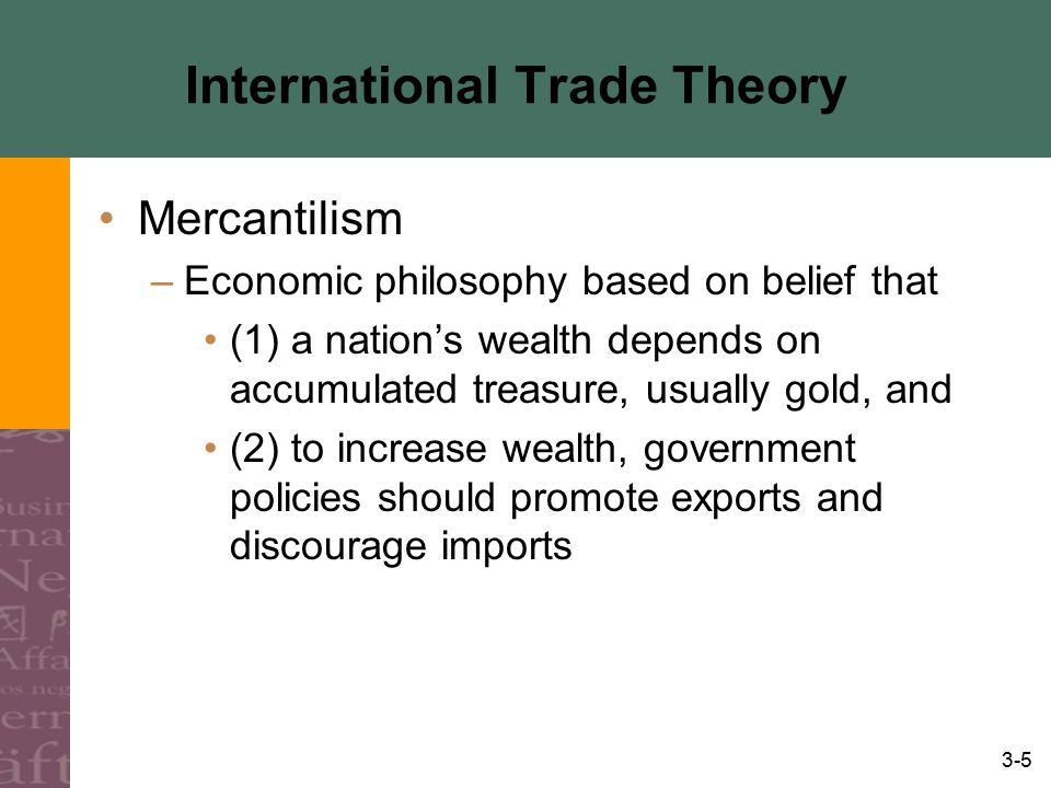 discuss the mercantilism trade theory with advantage and disadvantages 5 smith's theory of absolute advantage and trade between  discuss its  assumptions and compare it with the theory of absolute ad- vantage, another   trade, especially import limitations such as tariffs or quotas'16 irwin similarly  defines  albeit mercantilism has already some capitalistic features it has more  in common.