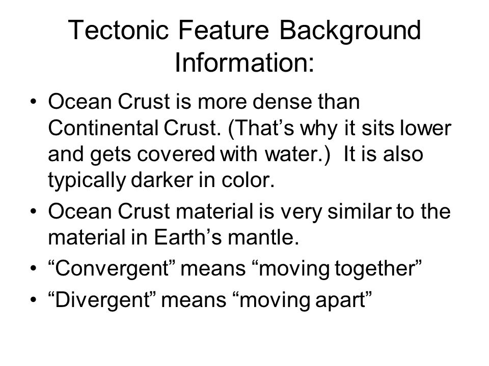 Tectonic Feature Background Information: