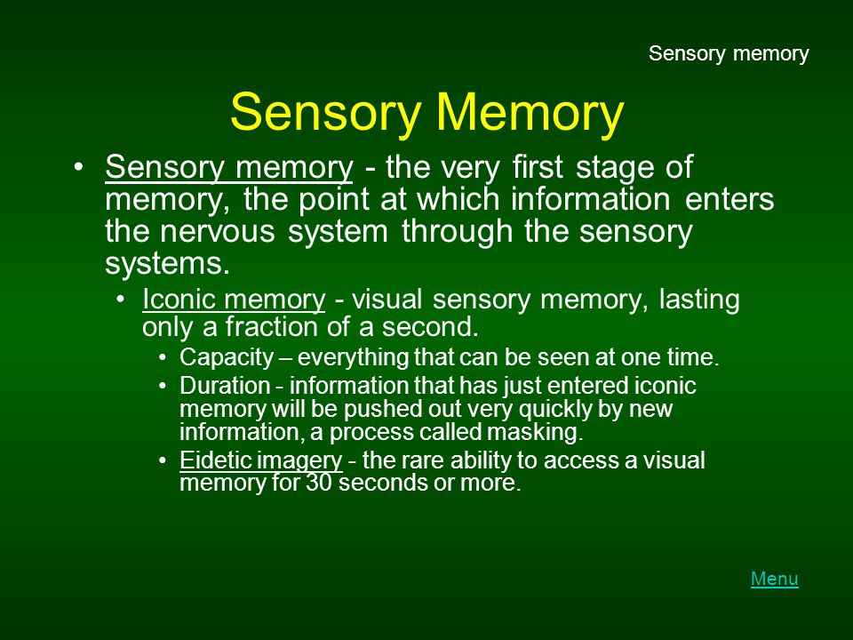 Sensory memory Sensory Memory.