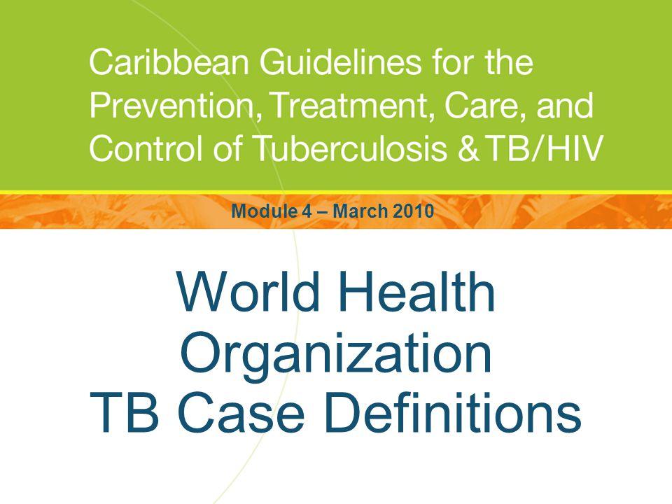World Health Organization TB Case Definitions