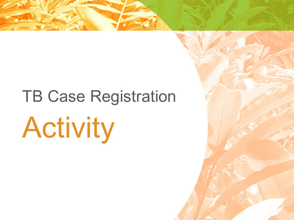 Activity TB Case Registration