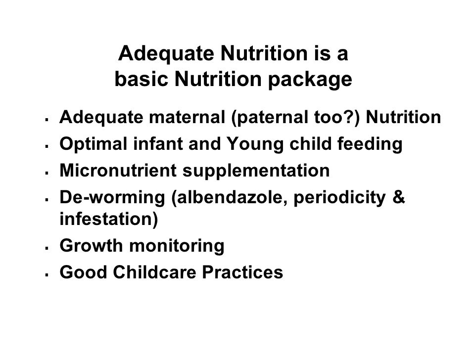 Adequate Nutrition is a basic Nutrition package