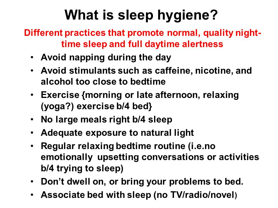What is sleep hygiene Different practices that promote normal, quality night-time sleep and full daytime alertness.