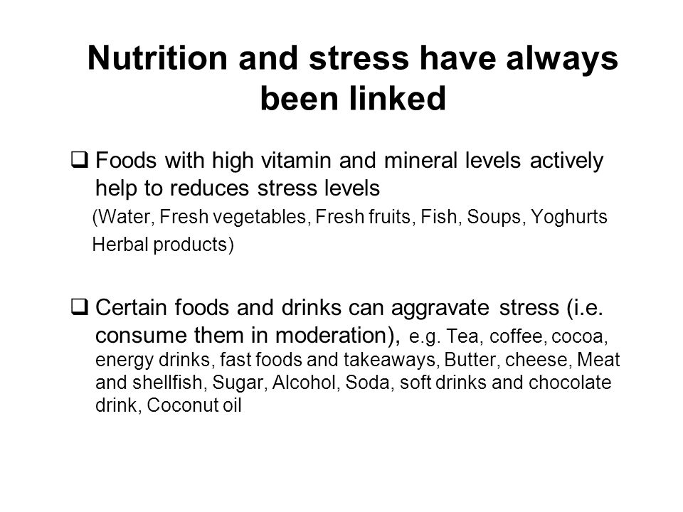 Nutrition and stress have always been linked