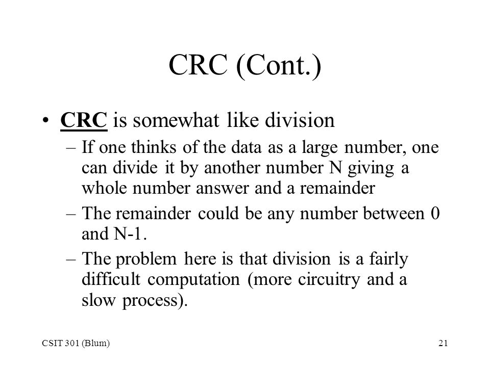 CRC (Cont.) CRC is somewhat like division