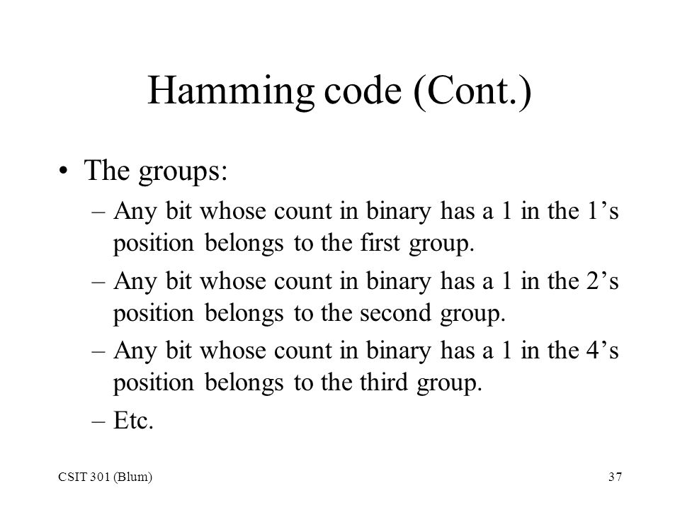 Hamming code (Cont.) The groups: