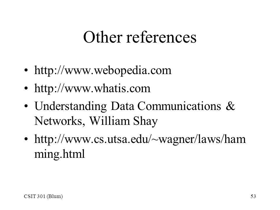 Other references http://www.webopedia.com http://www.whatis.com