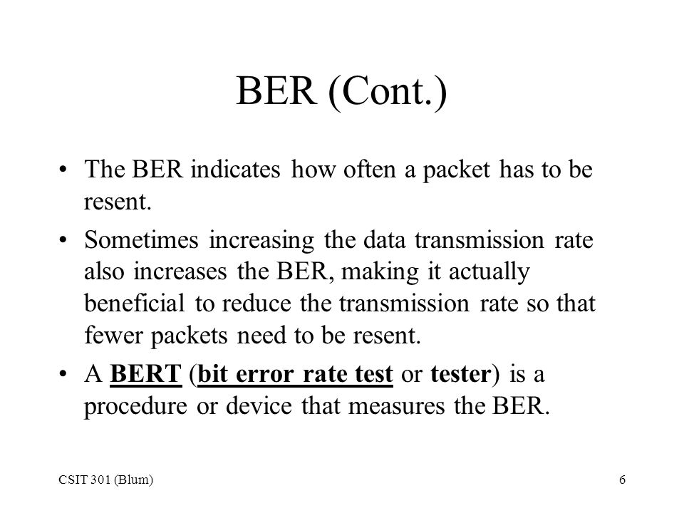 BER (Cont.) The BER indicates how often a packet has to be resent.