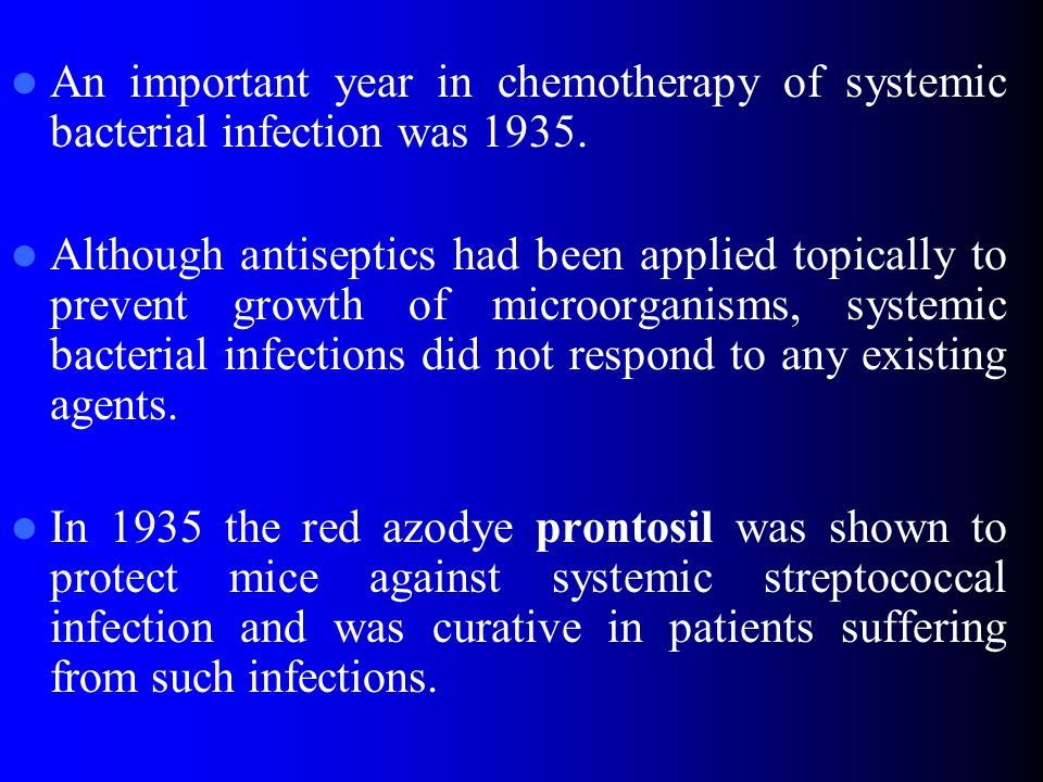 An important year in chemotherapy of systemic bacterial infection was 1935.