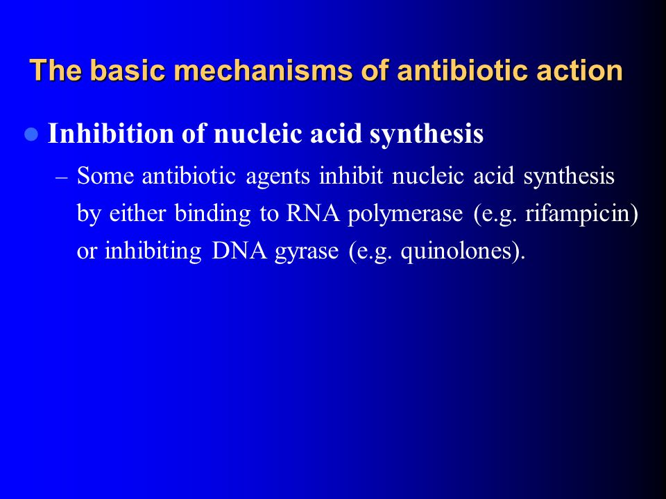 The basic mechanisms of antibiotic action