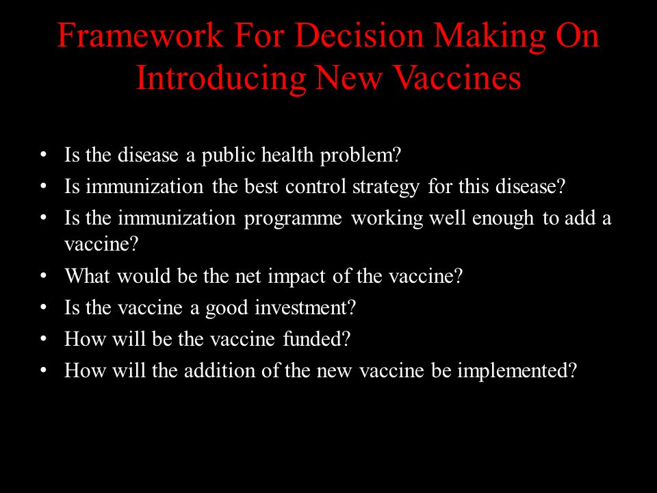 Framework For Decision Making On Introducing New Vaccines