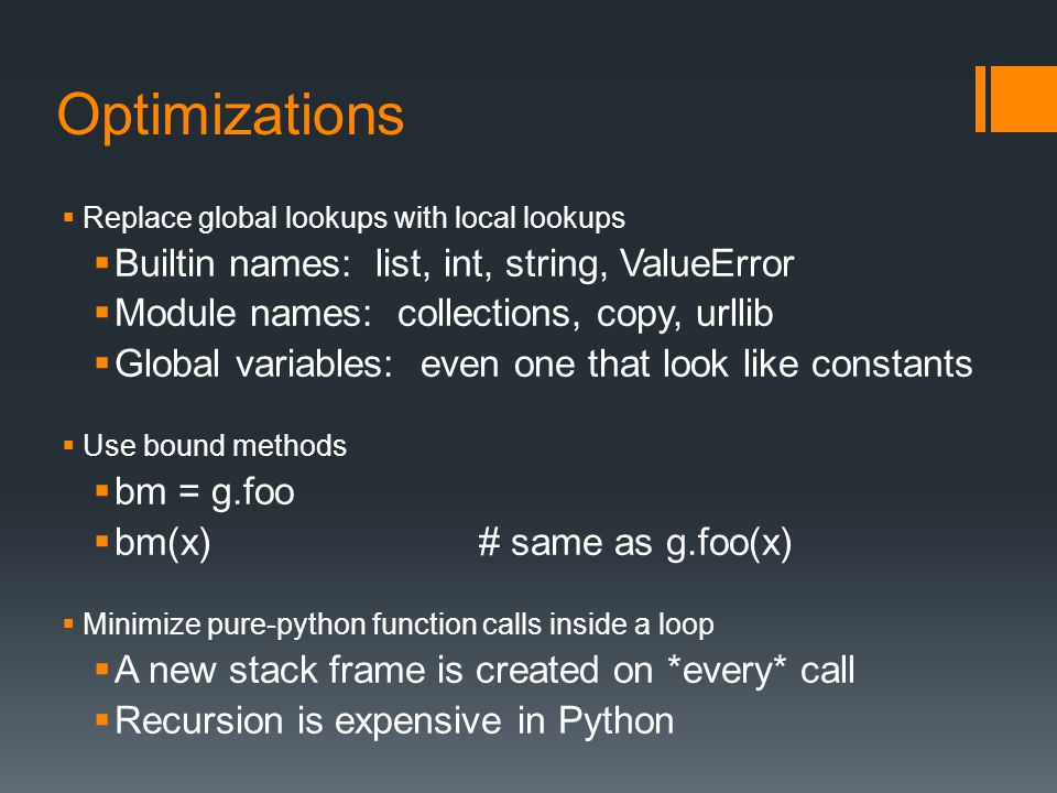 Optimizations Builtin names: list, int, string, ValueError