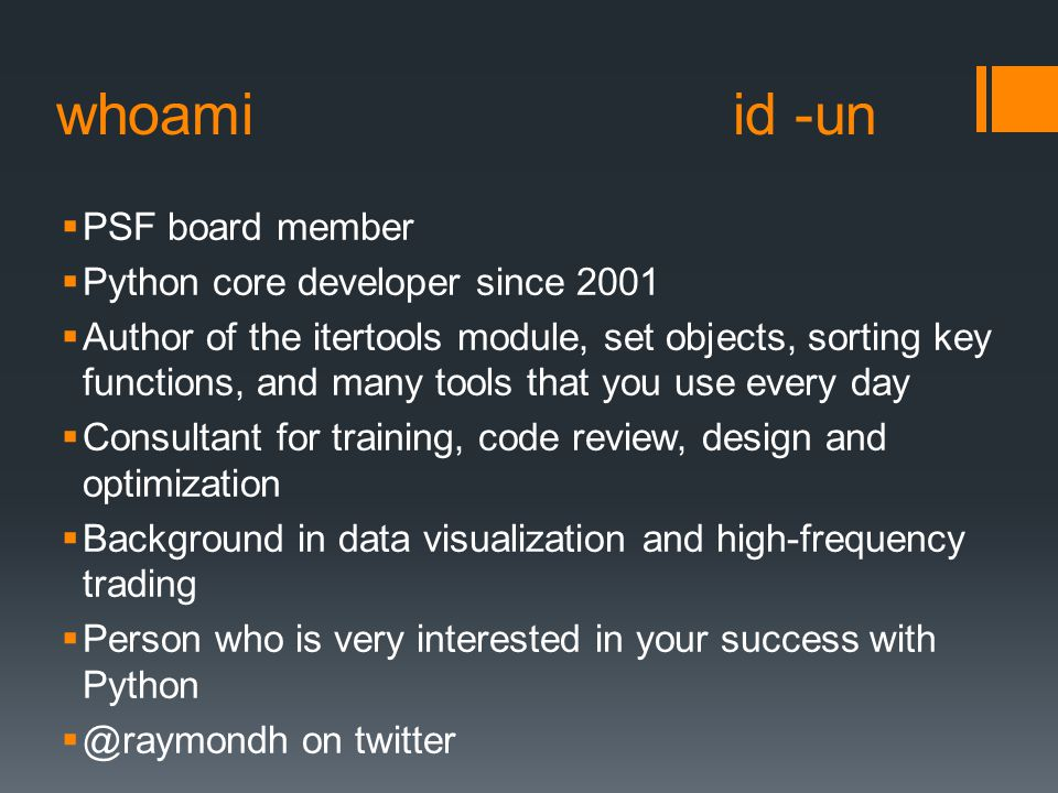 whoami id -un PSF board member Python core developer since 2001