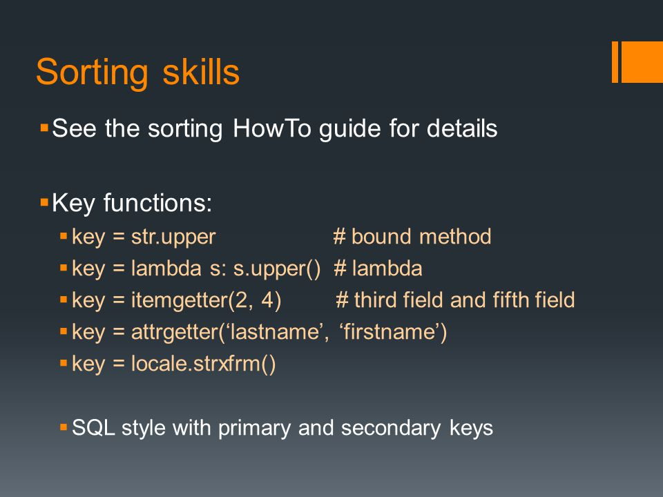 Sorting skills See the sorting HowTo guide for details Key functions: