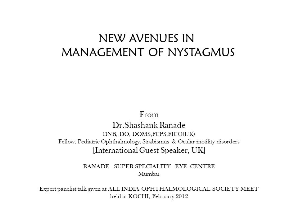 NEW AVENUES IN MANAGEMENT OF NYSTAGMUS