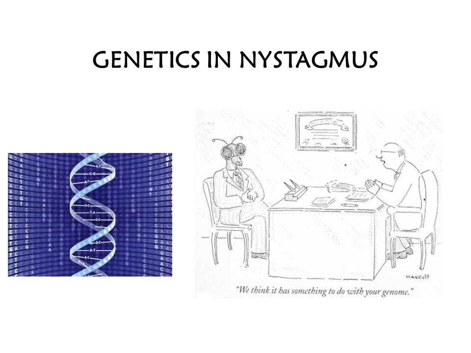 GENETICS IN NYSTAGMUS