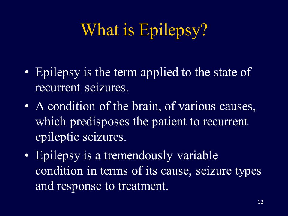 What is Epilepsy Epilepsy is the term applied to the state of recurrent seizures.