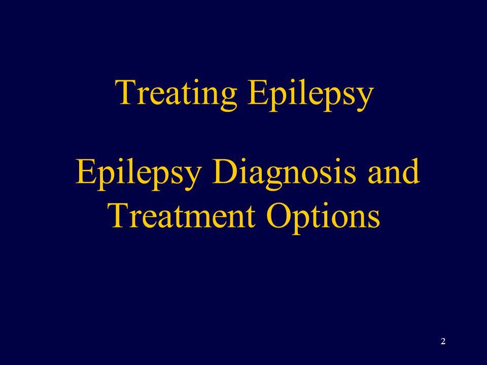 Treating Epilepsy Epilepsy Diagnosis and Treatment Options