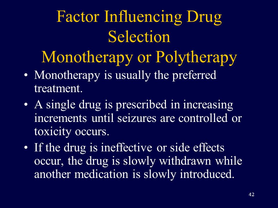 Factor Influencing Drug Selection Monotherapy or Polytherapy