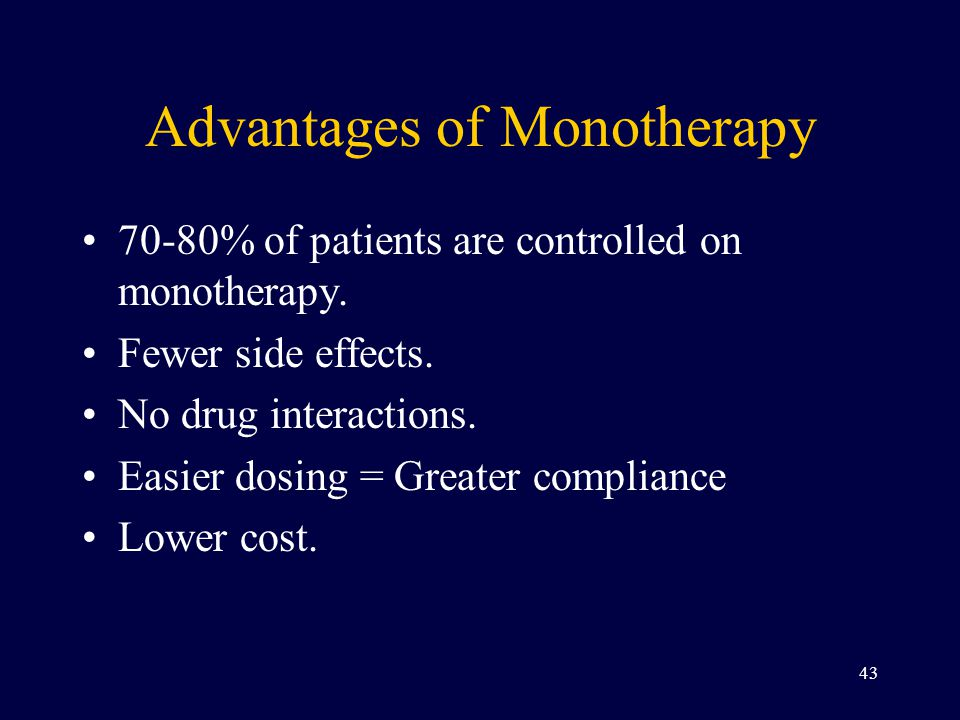 Advantages of Monotherapy