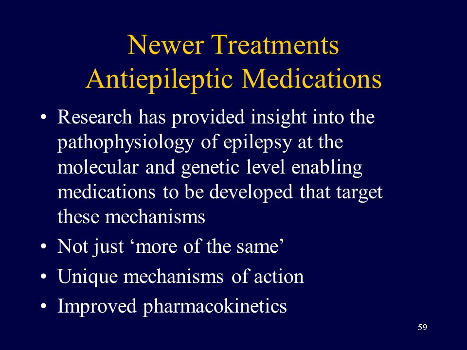 Newer Treatments Antiepileptic Medications