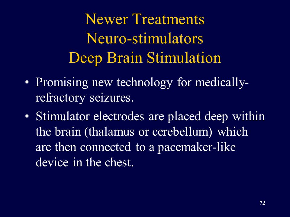 Newer Treatments Neuro-stimulators Deep Brain Stimulation