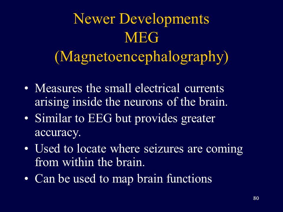 Newer Developments MEG (Magnetoencephalography)