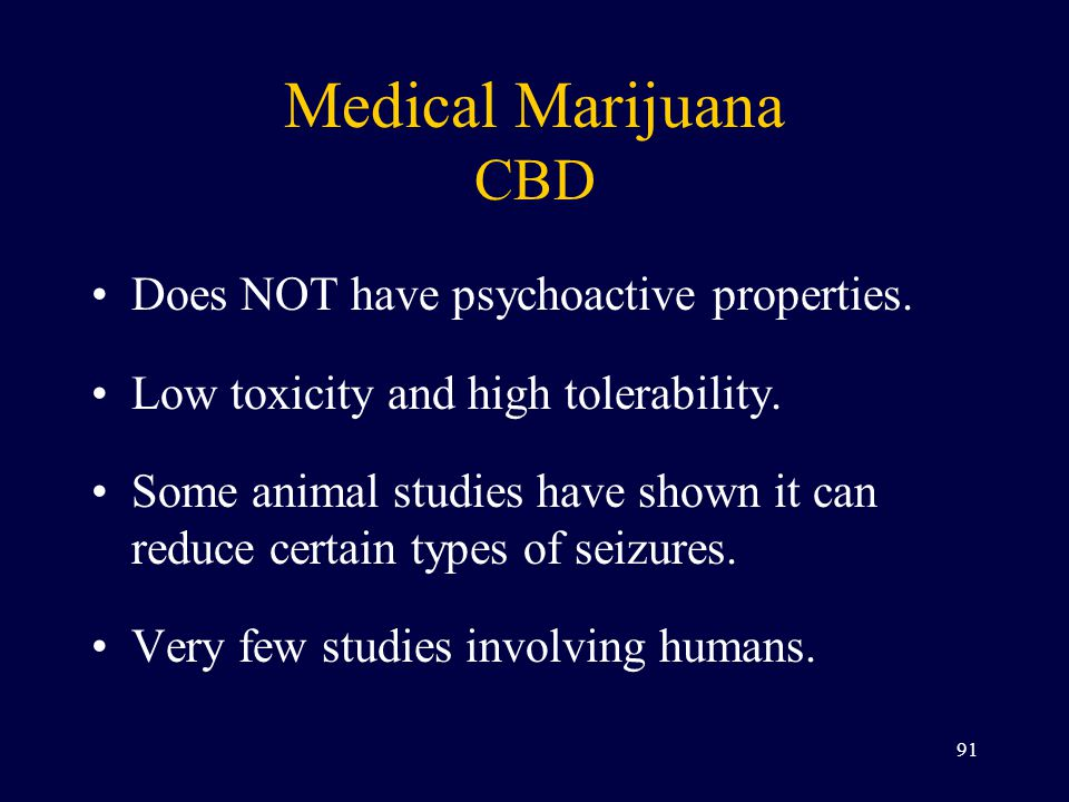 Medical Marijuana CBD Does NOT have psychoactive properties.