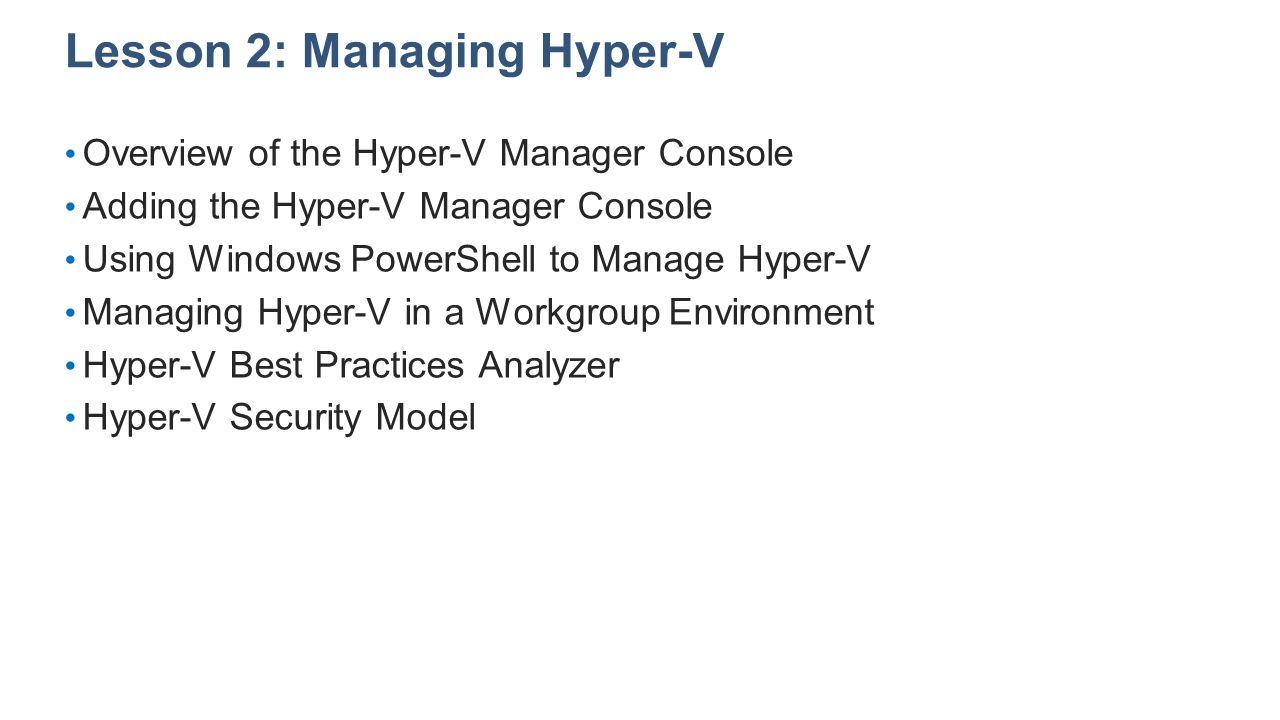 Lesson 2: Managing Hyper-V