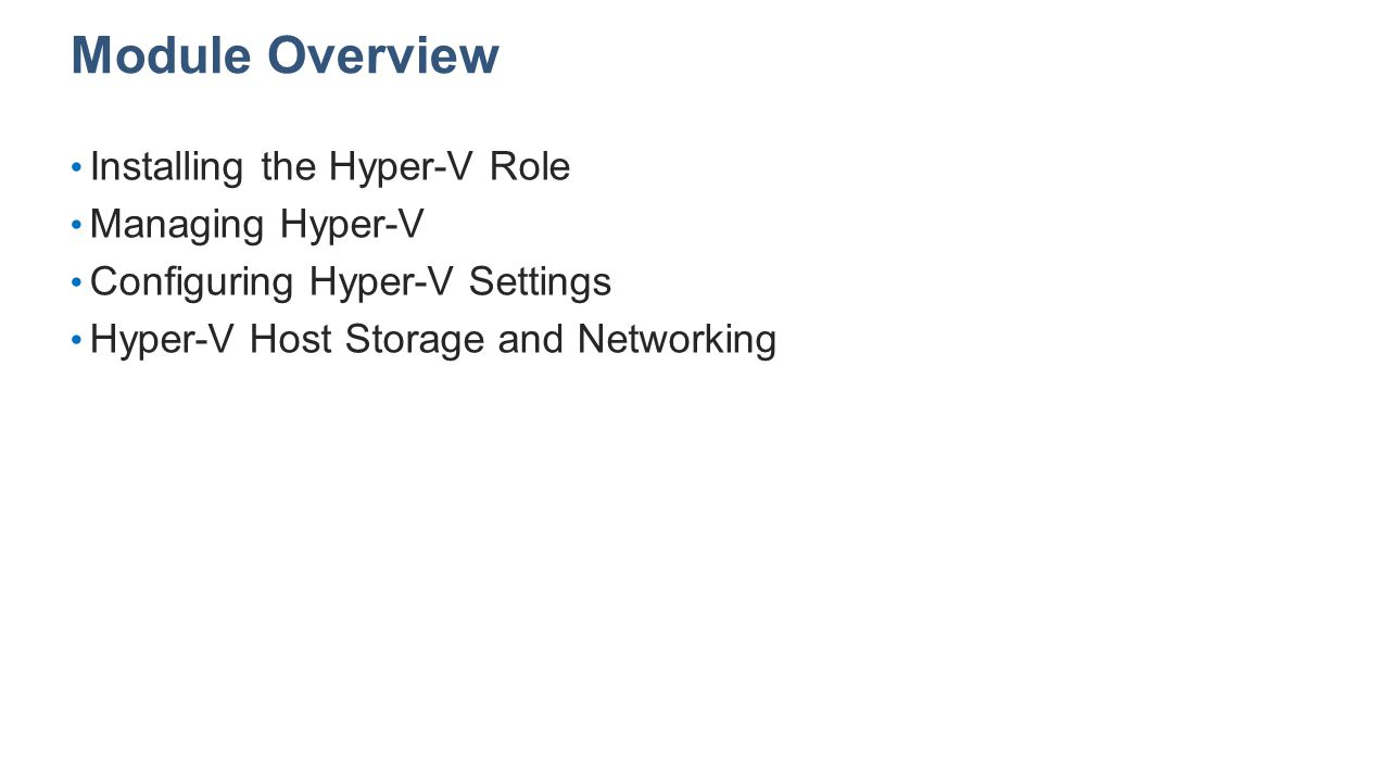 Module Overview Hyper-V Host Storage and Networking 20409A