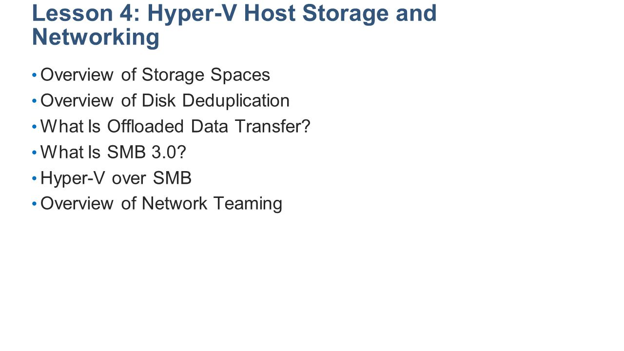 Lesson 4: Hyper-V Host Storage and Networking