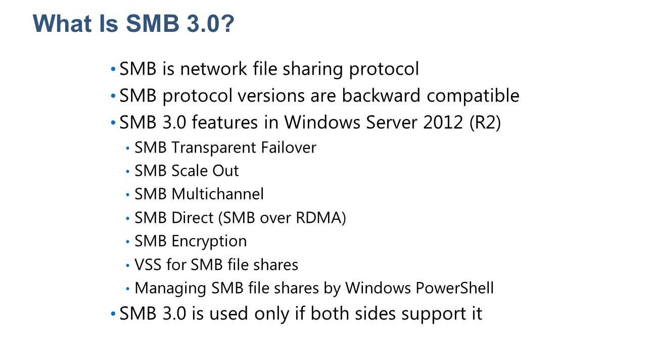 What Is SMB 3.0 SMB is network file sharing protocol