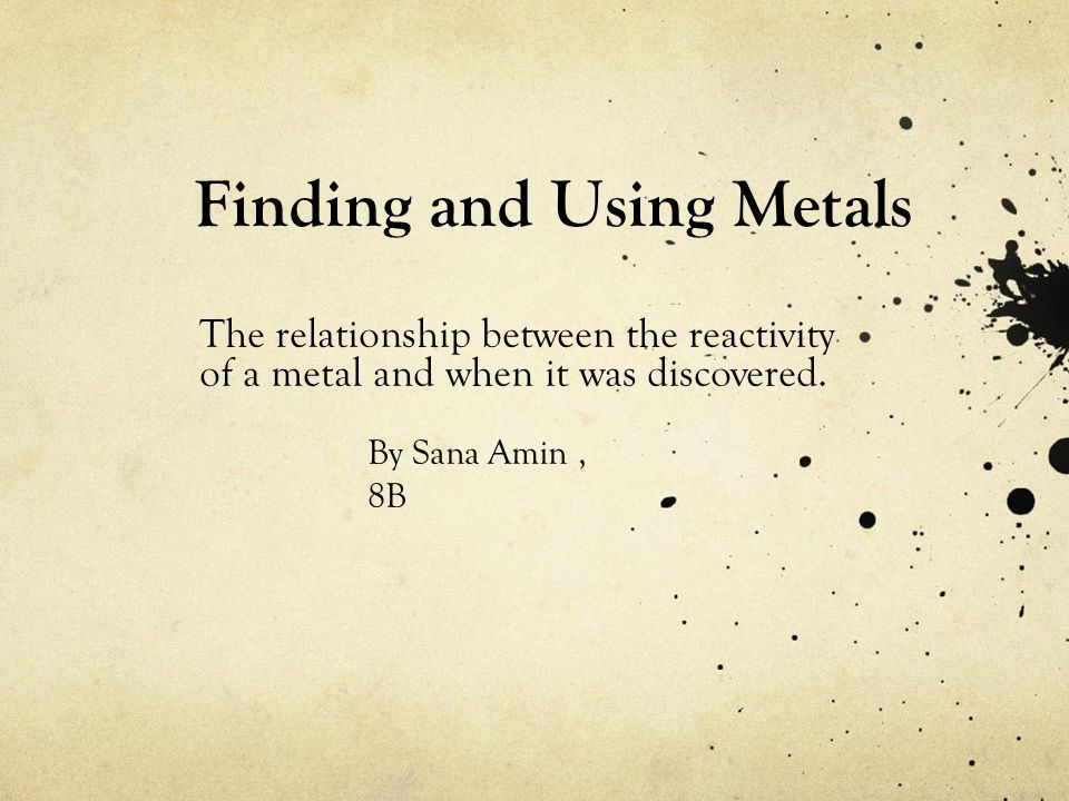 Finding and Using Metals