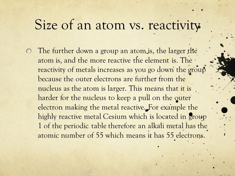 Size of an atom vs. reactivity